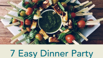 7 Easy Dinner Party Appetizers