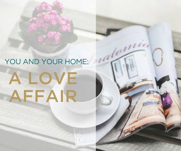 You and Your Home: A Love Affair