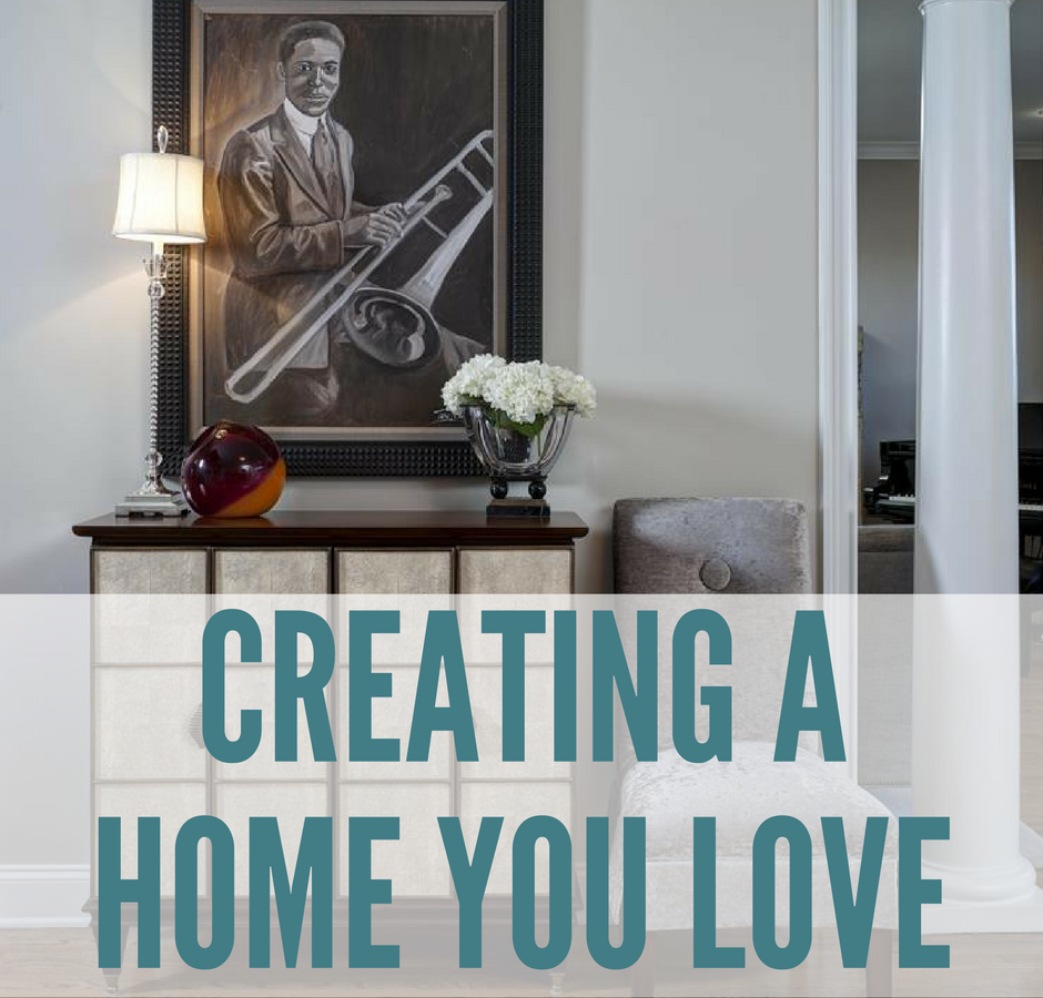 Creating A Home You Love