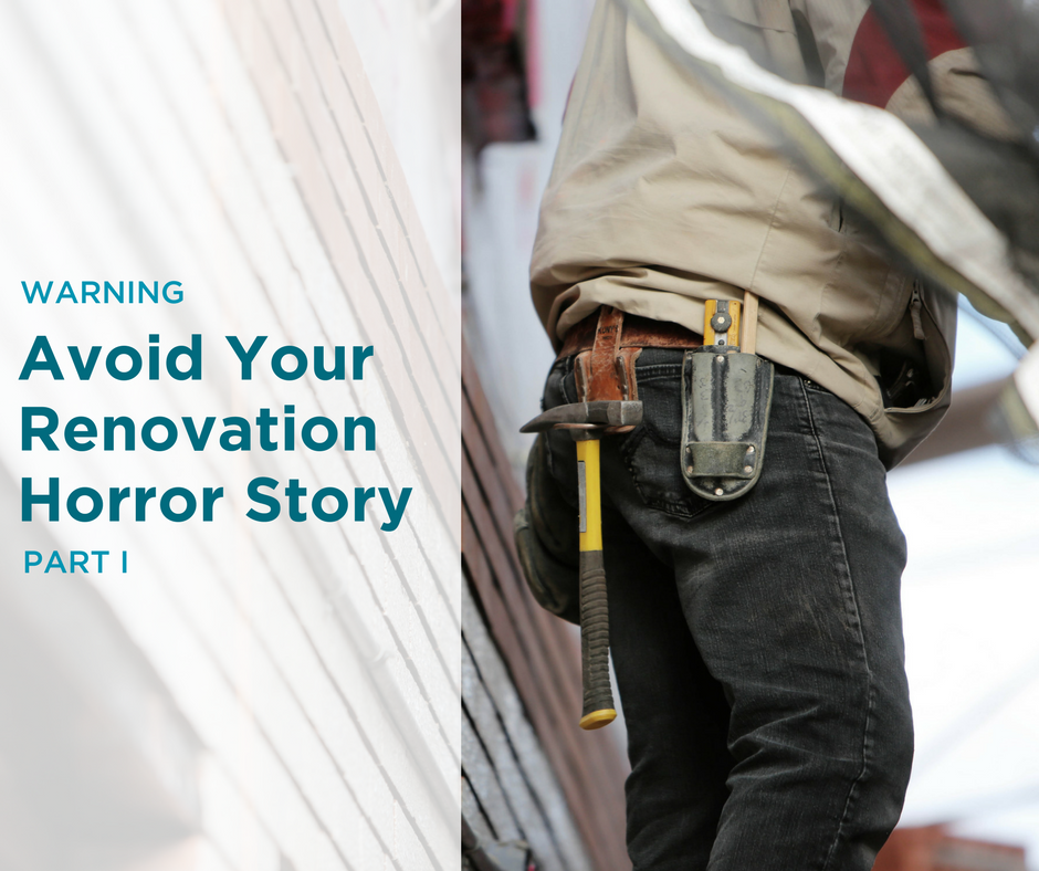 WARNING: Avoid Your Renovation Horror Story Part 1
