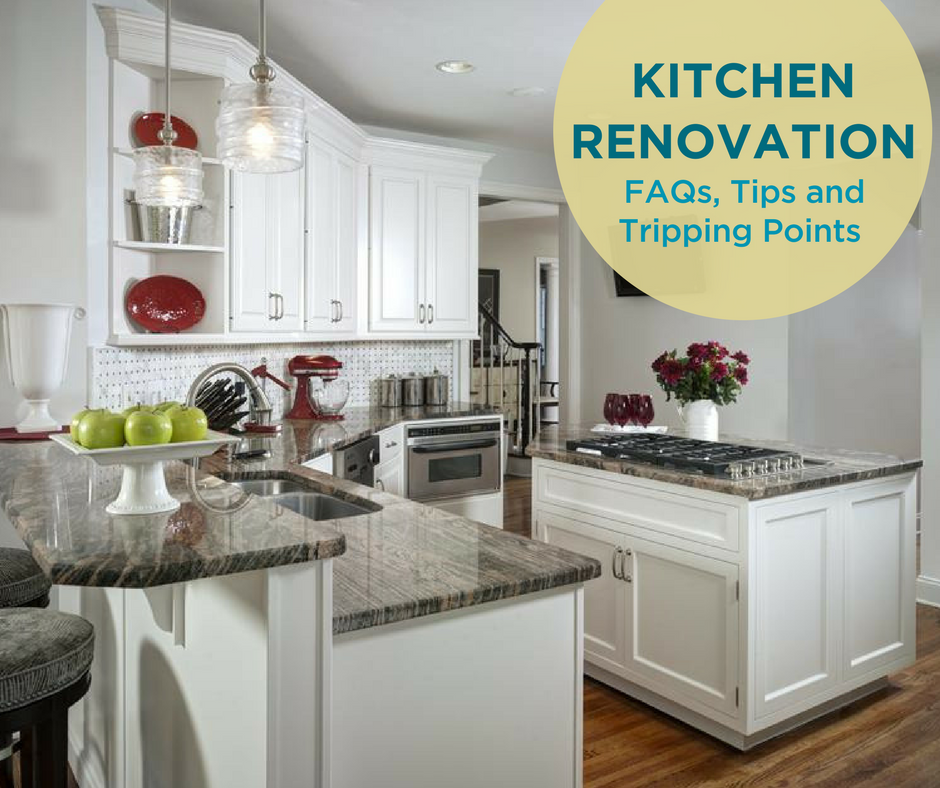 Kitchen Renovation FAQs, Tips and Tripping Points