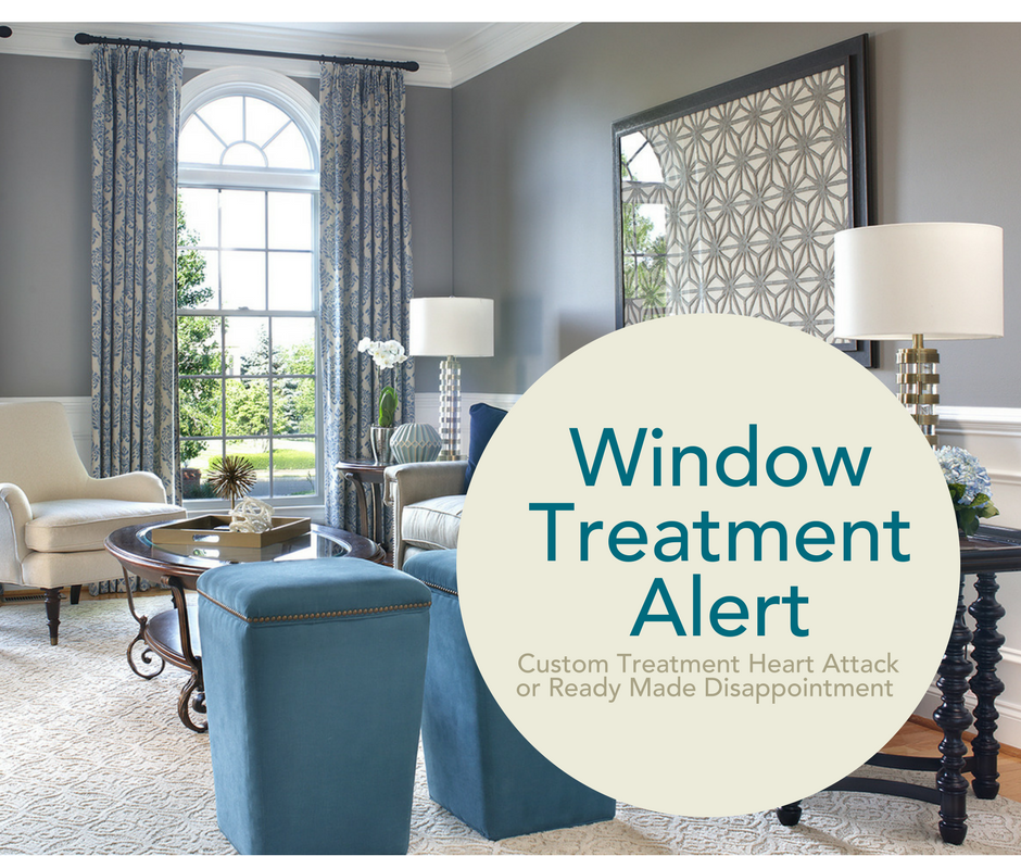 Window Treatment Alert: Custom Treatment Heart Attack or Ready Made Disappointment