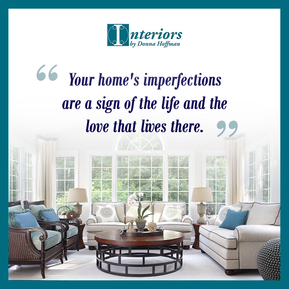Read The Latest From Our Interior Design Blog Interior Design Services Offered Designing A Beautiful Life: Does It Require A Perfect Home?